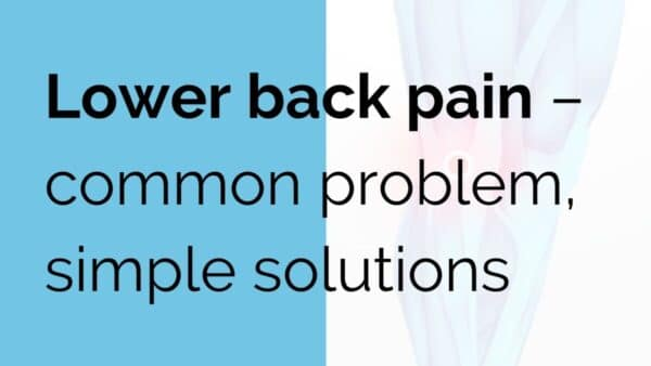 Lower back pain – common problem, simple solutions