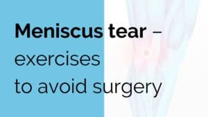 Meniscus tear - exercise to avoid surgery
