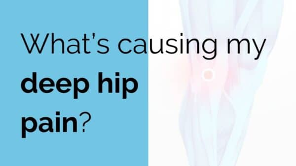 What's causing my deep hip pain?