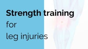 Strength training for leg injuries