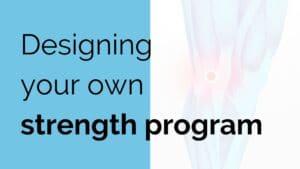 Design your own strength program