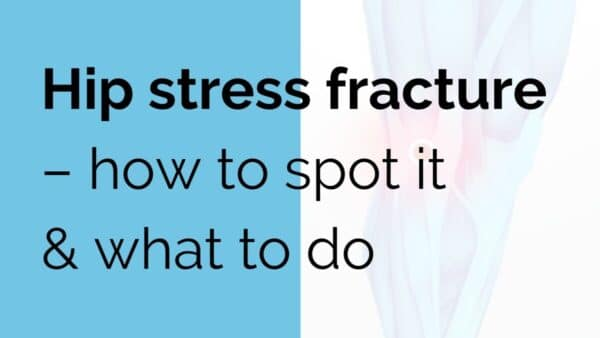 Hip stress fracture - how to spot it & what to do