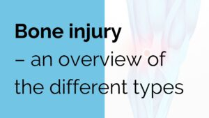 Bone injury - an overview of the different types
