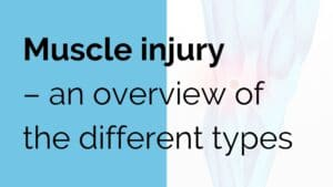 Muscle injury - an overview of the different types